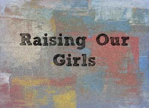 Raising Our Girls