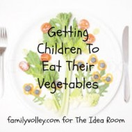 Getting Children to Eat Their Vegetables