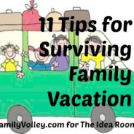 11 Tips For Taking the Stress Out of Family Vacations