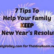 7 Tips to Help Keep Your Family's Resolutions