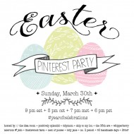 Easter Pinterest Party Tonight