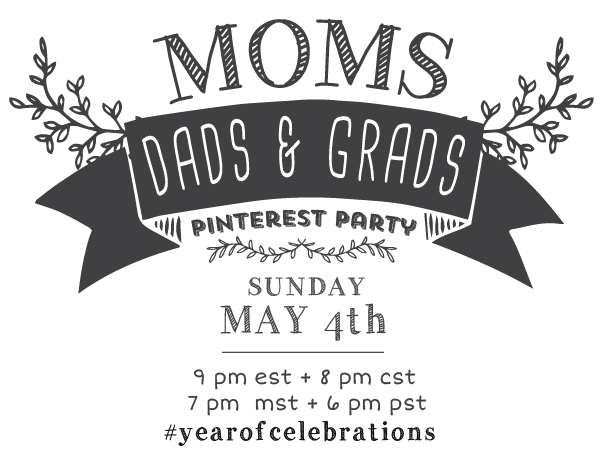 moms-dads-and-grads-pinterest-party-#yearofcelebrations
