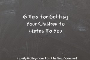 Tips for Getting Kids to Listen to You