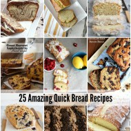 25 Quick Bread Recipes