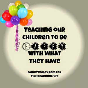 Idea Room-Children to be happy with what they have- March 2015-FamilyVolley.com