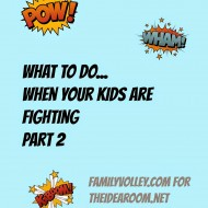 What to Do When Your Kids Fight: Part 2