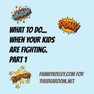 What to Do When Kids Fight Part I