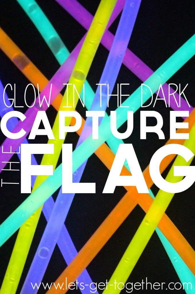 Glow-In-The-Dark-Capture-The-Flag-from-Lets-Get-Together-682x1024