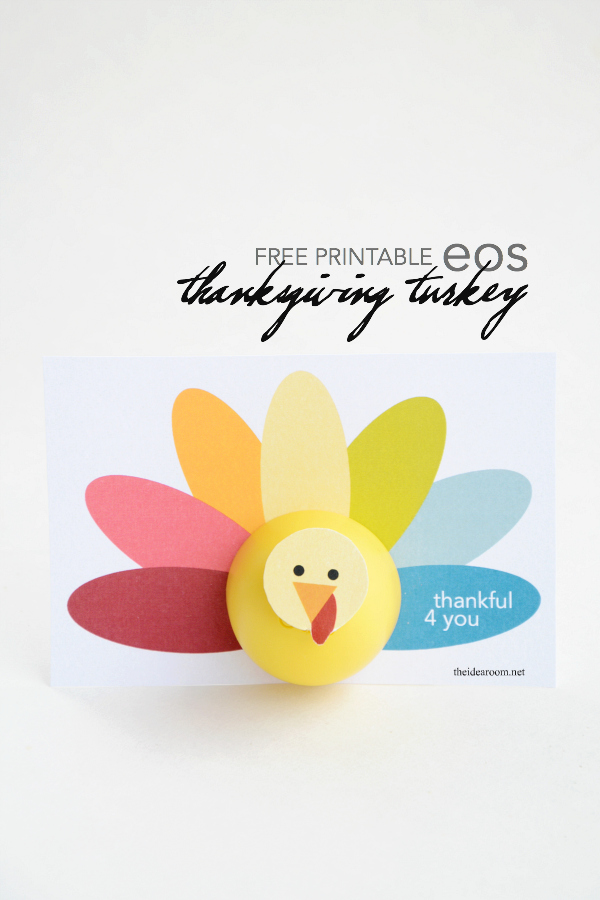 Thanksgiving | Create this fun Printable Thanksgiving Turkey to give to friends and family for a fun Thanksgiving Gift idea! FREE Printable Turkey for your eos lip balm.