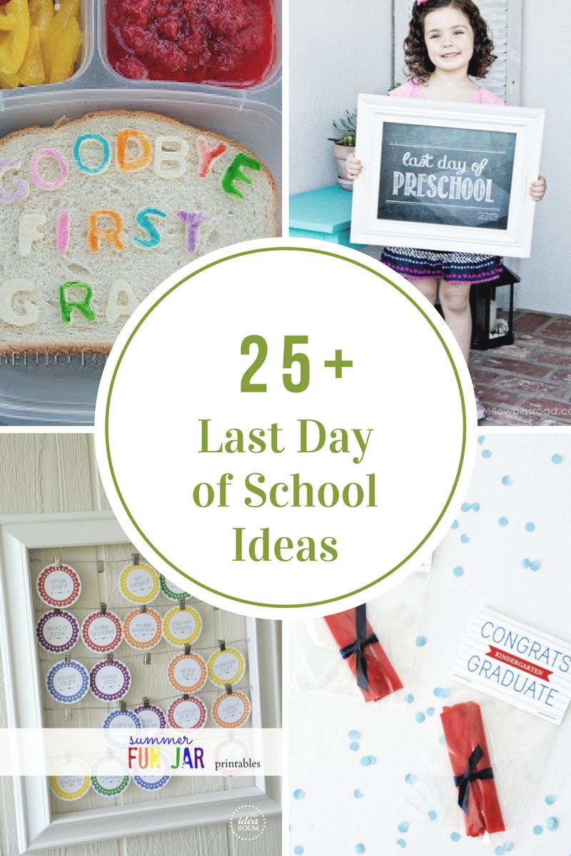 Last Day Of School Ideas The Idea Room