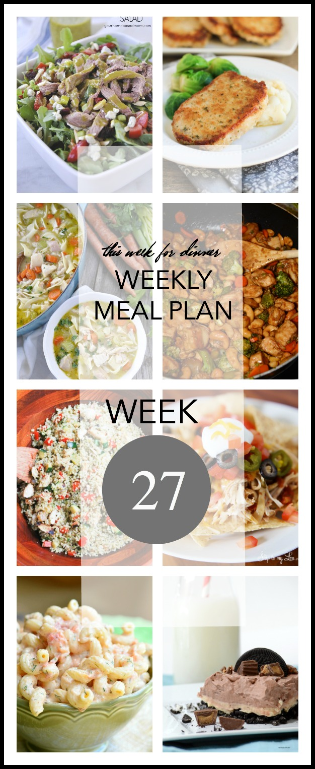 Weekly Meal Plan - Delicious main dishes and dessert recipes for the entire week!