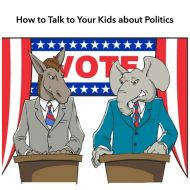 How to Talk to Your Kids about Politics