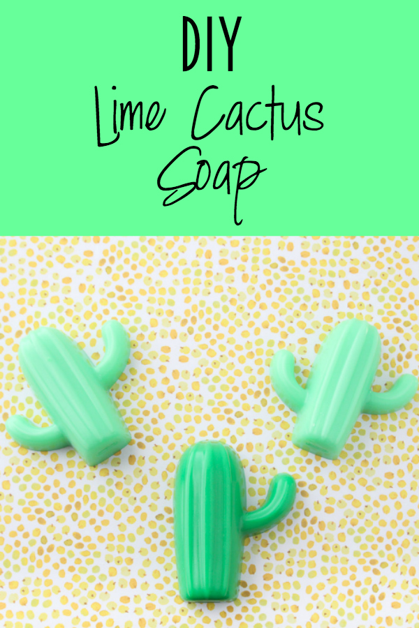 Make These Adorable And Refreshing Lime Scented Cactus Soaps!